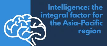 Intelligence: the integral factor for the Asia-Pacific region (Spring/Fall)